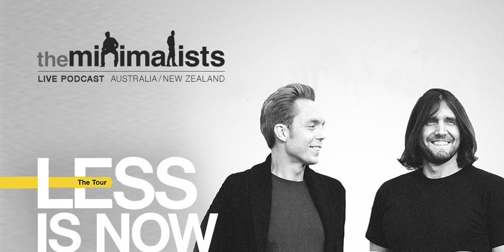 The Minimalists – Less Is Now